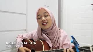 Kisah Cinta Kita - hafiz suip (cover)