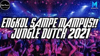 Download lagu GOYANG SAMPE MAMPUS !! JUNGLE DUTCH FULL BASS 2021 [ McJackTM ]