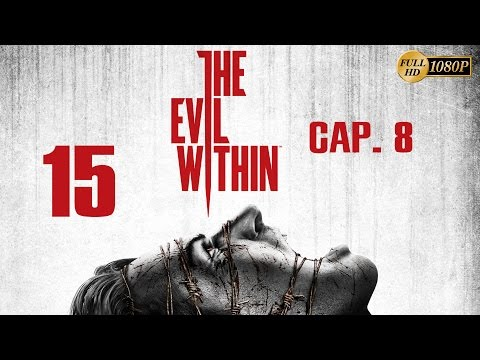 The Evil Within Español Parte 15 Gameplay Walkthrough Capitulo 8 (PC PS4 XboxOne PS3 Xbox360) 1080p