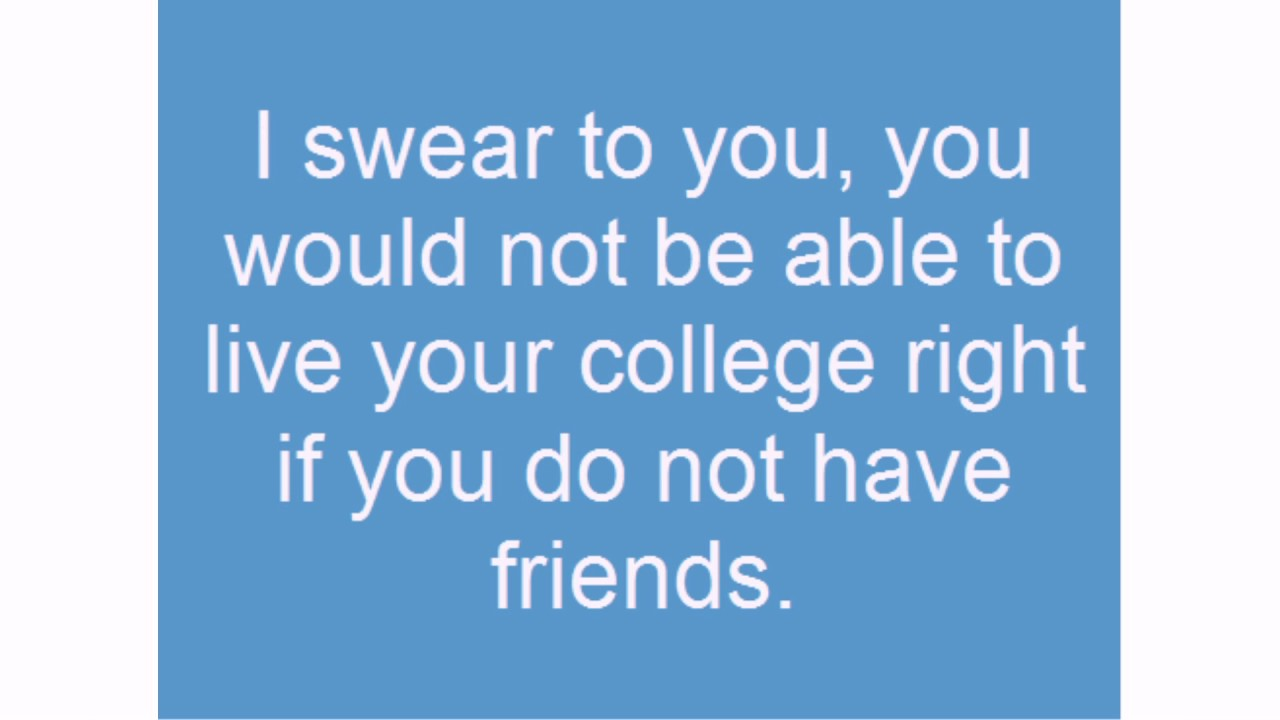 100 College Friends Quotes Lovequotesmessages