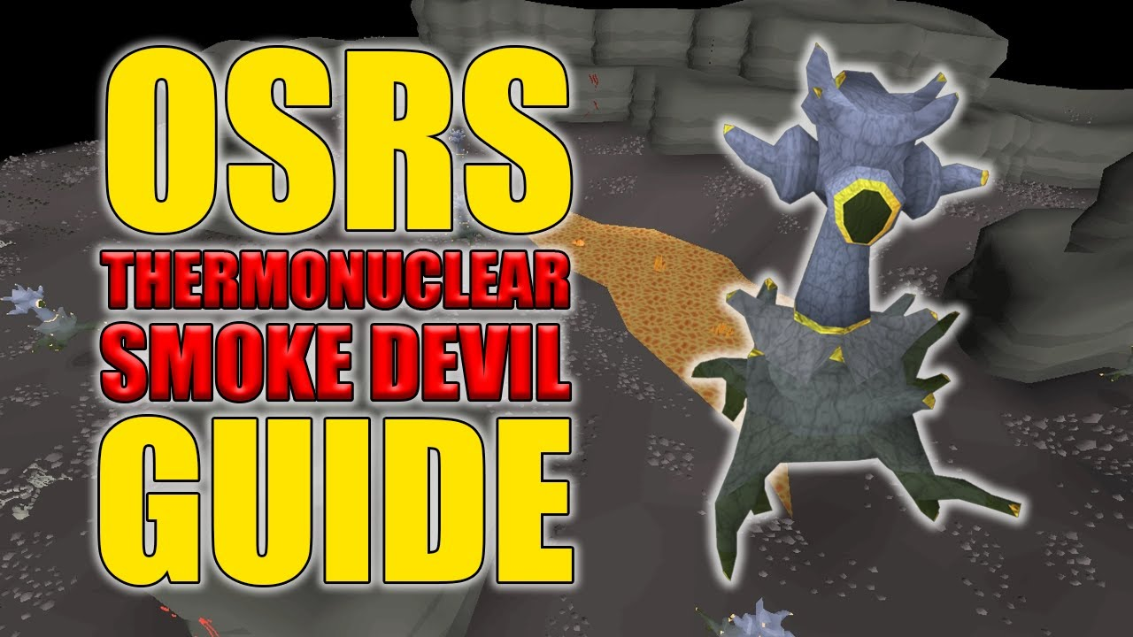 OSRS Boss - Thermonuclear Smoke Devil Guides - OSRS Best in Slot