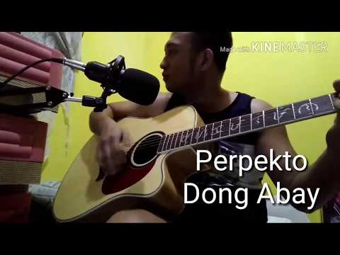 Perpekto - Dong Abay | Acoustic Cover