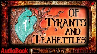 of Tyrants and Teakettles, ch 1  🎙️  Comedic Sci-Fantasy Audiobook Series  🎙️  by Lesley Herron