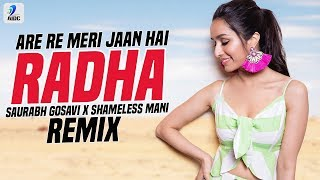 Are Re Meri Jaan Hai Radha Remix Saurabh Gosavi x SHAMELESS MANI Mp3 Song Download