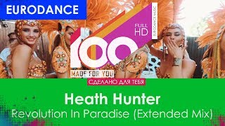 Heath Hunter - Revolution In Paradise (Extended Straight Mix) [100% Made For You]