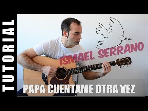 Como tocar Papa cuentame otra vez - Ismael Serrano Tutorial GUITARRA FACIL ACORDES paso a paso