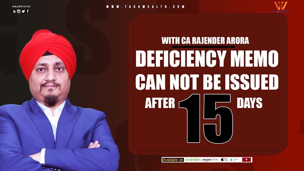 Deficiency Memo can not be issued after 15 days with CA Rajender Arora