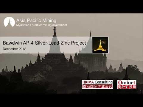 亚太矿业一对一项目投资见面会见面会(2018.12.11, 北京) Asia Pacific Mining: Bawdwin AP-4 Silver-Lead-Zinc Project