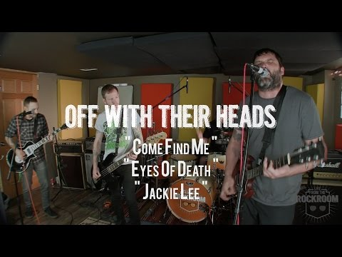 """Off With Their Heads - """" Come Find Me, Eyes of Death, Jackie Lee"""" Live! from the Rock Room"""