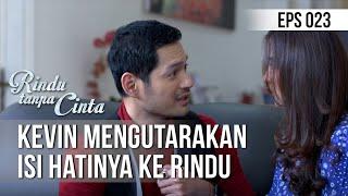 RINDU TANPA CINTA - Kevin Mengutarakan Isi Hatinya Ke Rindu [14 Agustus 2019]