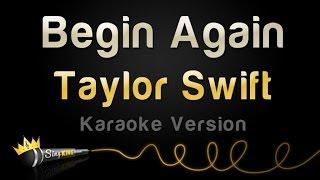 Taylor Swift - Begin Again (Karaoke Version).mp3