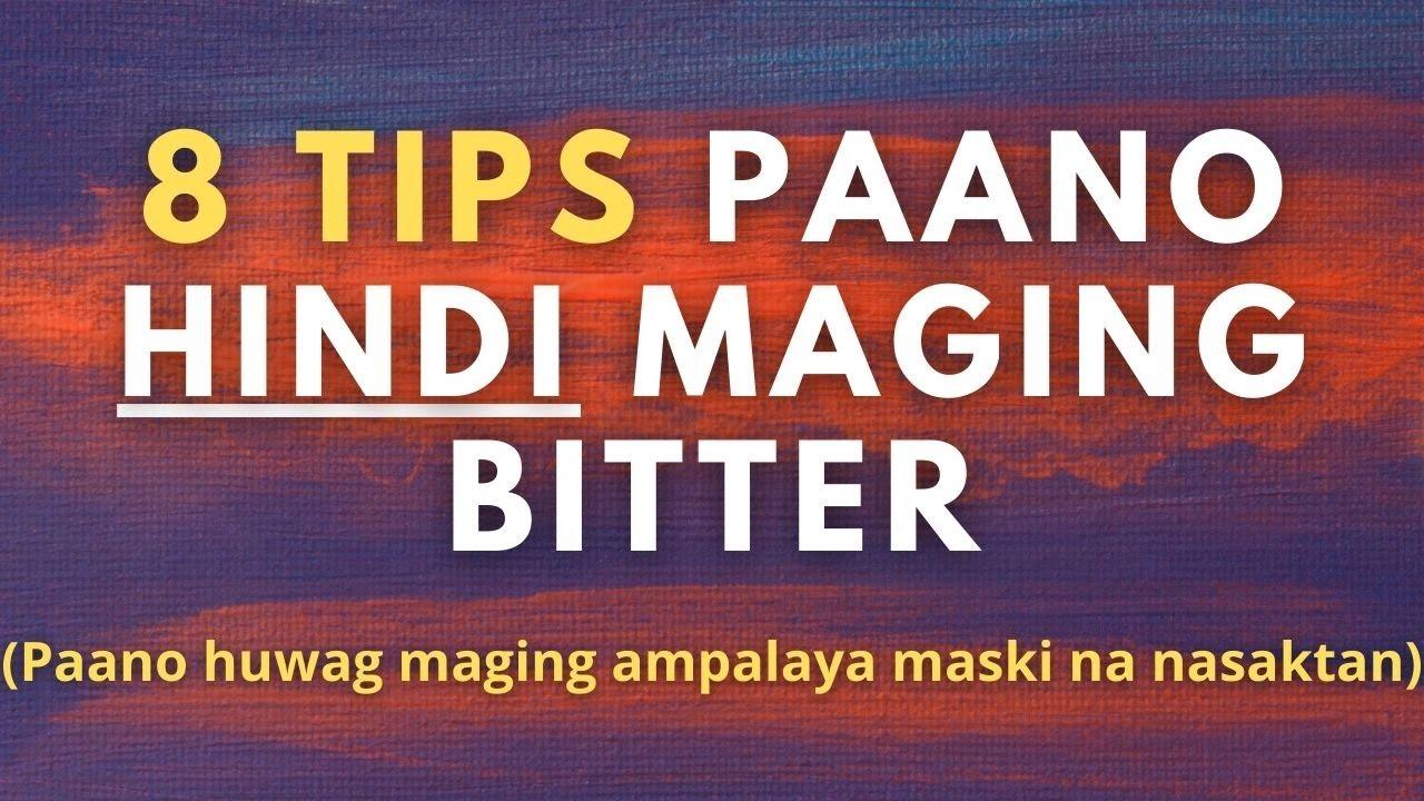 Download Paano hindi maging bitter maski na nasaktan ka? (8 tips paano bumangon sa pagkabigo)