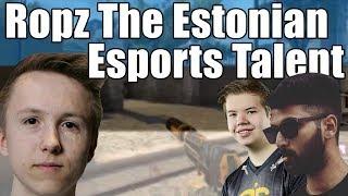 Ropz the Estonian Esports Talent - CS:GO