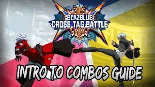 THE BASICS OF THE BASICS | Intro To BBTAG Combos Pt. 1 | Blazblue Cross Tag Battle Guide