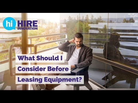 Before Leasing A Piece Of Equipment Consider This First