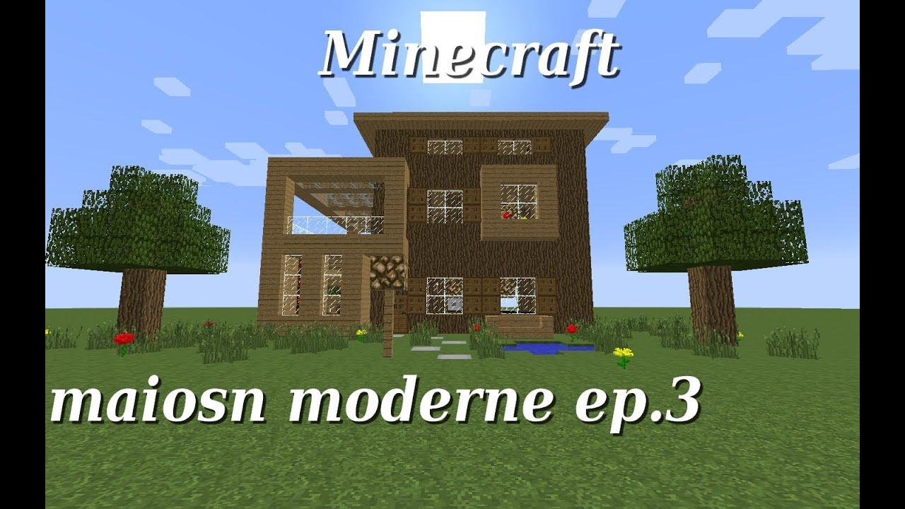 Minecraft maison moderne en bois ep 3 youtube - Maison minecraft en bois ...