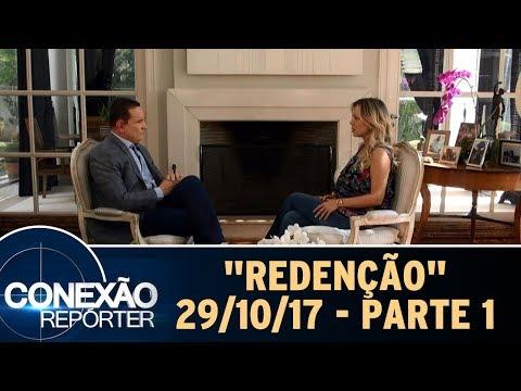 Redenção - Parte 1 | Conexão Repórter 29/10/17