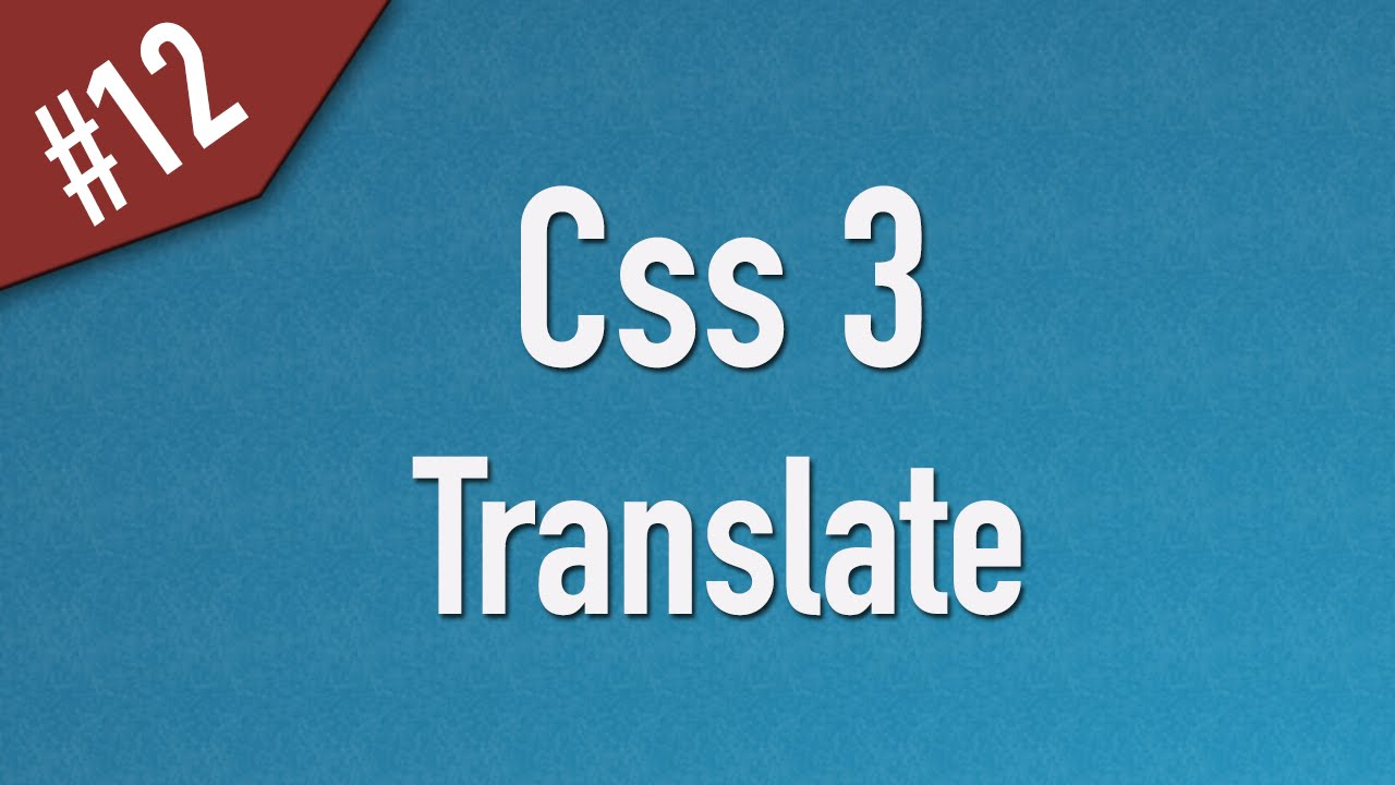 Learn Css3 in Arabic #12 - 2D Transform - Translate