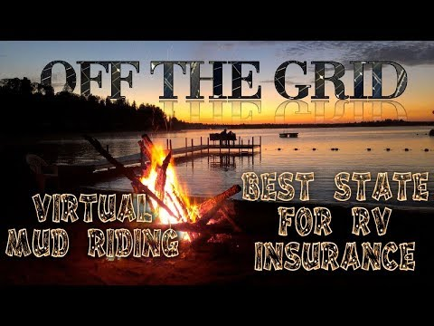 OFF GRID BLM: CHEAPEST STATE TO REGISTER & INSURE YOUR RV & virtual mudplay