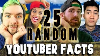 25 RANDOM YOUTUBER FACTS - PART 1