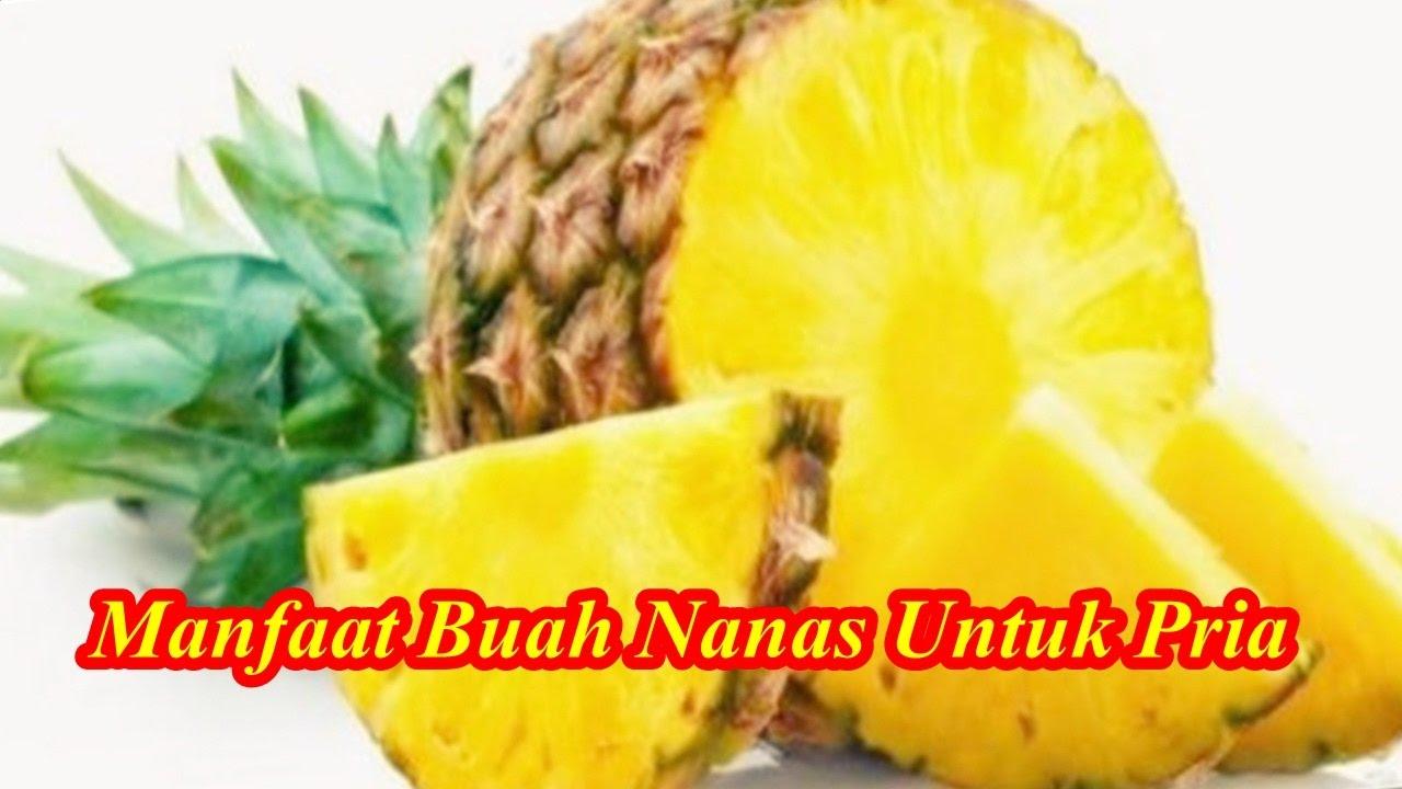 manfaat buah nanas untuk pria youtube