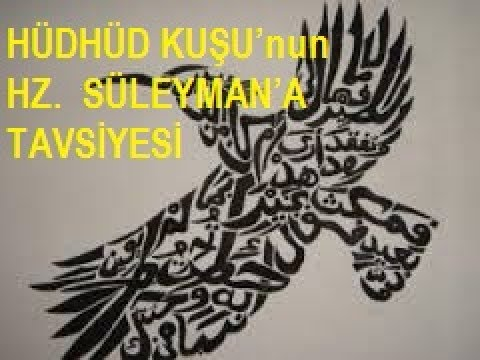 HÜDHÜD KUŞU'nun HZ. SÜLEYMAN'A TAVSİYESİ