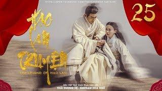 [THUYẾT MINH] - Hạo Lan Truyện - Tập 25   Phim Cổ Trang Trung Quốc 2019
