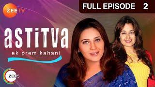 Astitva Ek Prem Kahani - Episode 2