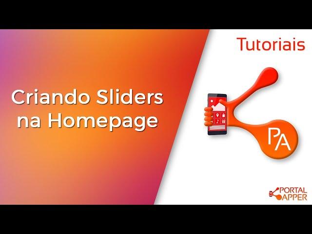 Criando Sliders na Homepage | Crie Aplicativos incríveis
