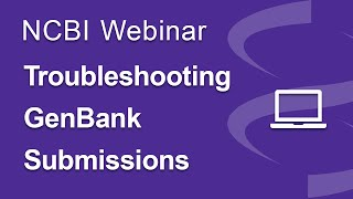 Webinar: Troubleshooting GenBank Submissions