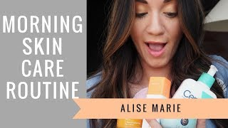 MORNING SKINCARE ROUTINE | ALISE MARIE