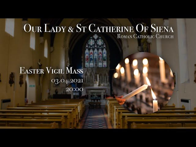 Easter Vigil Mass - Fr Javier Ruiz-Ortiz - Church of Our Lady and St Catherine of Siena