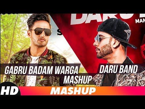 Gabru Badam Warga & Daru Band | Remix Mashup | Mankirt Aulakh | Sajjan Adeeb | Latest Remix 2018