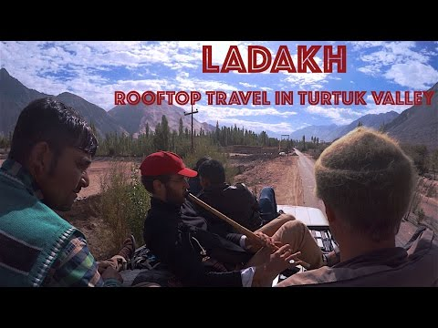 A Travel Channel Rooftop Travel In Turtuk Valley   CAMERAMA   Travel-vlog #3   October 2016