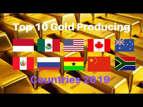 TOP 10 GOLD PRODUCING COUNTRIES 2019