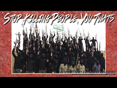 Stop Killing People, You Twats - Intermittent Explosive ...