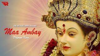 New Mata Bhajan 2021_ Maa Ambay - Dilpreet Kaur _ Bhajan _ Folk Fever Music _ Fresher Records