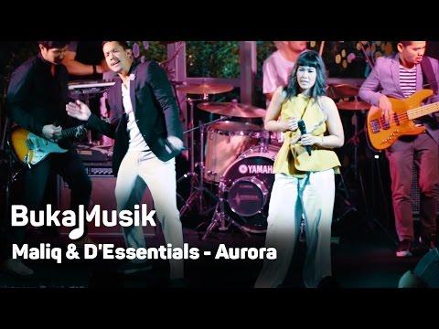 BukaMusik: Maliq & D'Essentials - Aurora