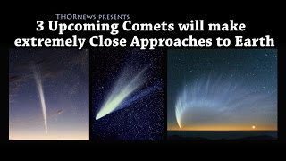 3 Comets will make a very Close Approach to Earth! Science needs your help!