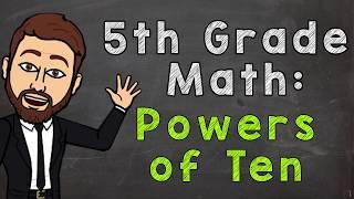 Powers of Ten 5.NBT.2