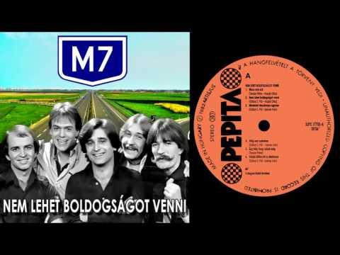 M7 együttes - Nem lehet boldogságot venni