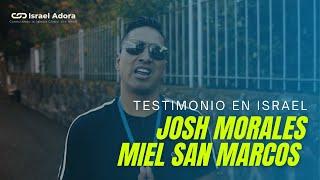 Testimonio de Josh Morales de Miel San Marcos en Israel dentro del marco de Israel Adora.