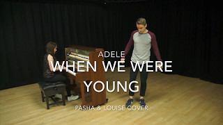 Adele - When we were Young | Pasha & Louise Cover