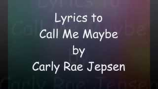 Call Me Maybe by Carly Rae Jepsen ( Lyric Video )