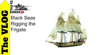 Black Seas Rigging the Frigate