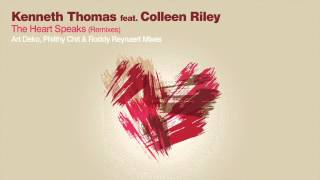 Kenneth Thomas feat Colleen Riley - The Heart Speaks (Roddy Reyneart Remix)