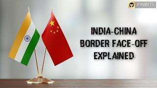 India-China Border Face-Off Explained