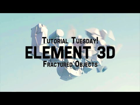 Tutorial Tuesday: Element 3D - Fractured Objects