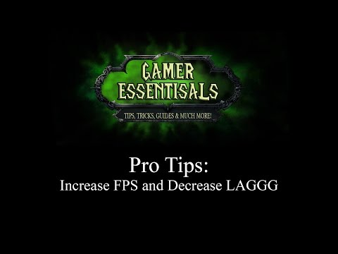 Warcraft Legion - Pro Tips Increase Your FPS And Decrease Your LAGGG