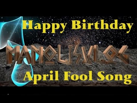 the official manolisvlog happy birthday april fools day song